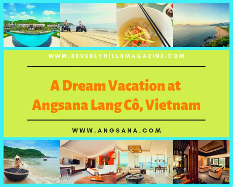 A Dream Vacation at Angsana Lang Cô: A Luxury Resort in Vietnam #travel #vacation #vietnam #hotels #resorts #bevhillsmag #beverlyhillsmagazine #beverlyhills #luxury