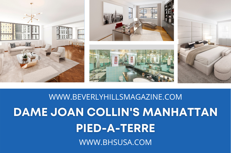 Dame Joan Collins Lists Manhattan Pied-A-Terre:#beverlyhillsmagazine #beverlyhills #bevhillsmag #damejoancollins #manhattan #luxuryrealestate #manhattanpiedaterre #hollywood #hollywoodcelecrities #celebrityhomes