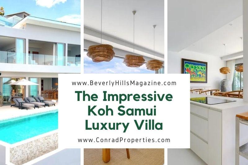 Beverly Hills Magazine The Impressive Koh Samui Luxury Villa Real Estate Property In Thailand #bevhillsmag #luxuryvilla #kohsamui
