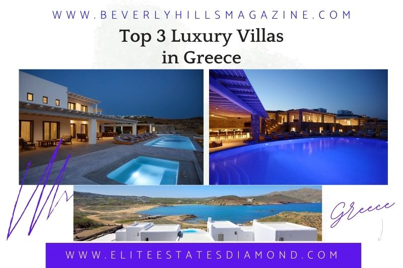 Beverly Hills Magazine Top 3 Luxury #Villas In #Greece the best place to stay in Greece Luxury #vacation