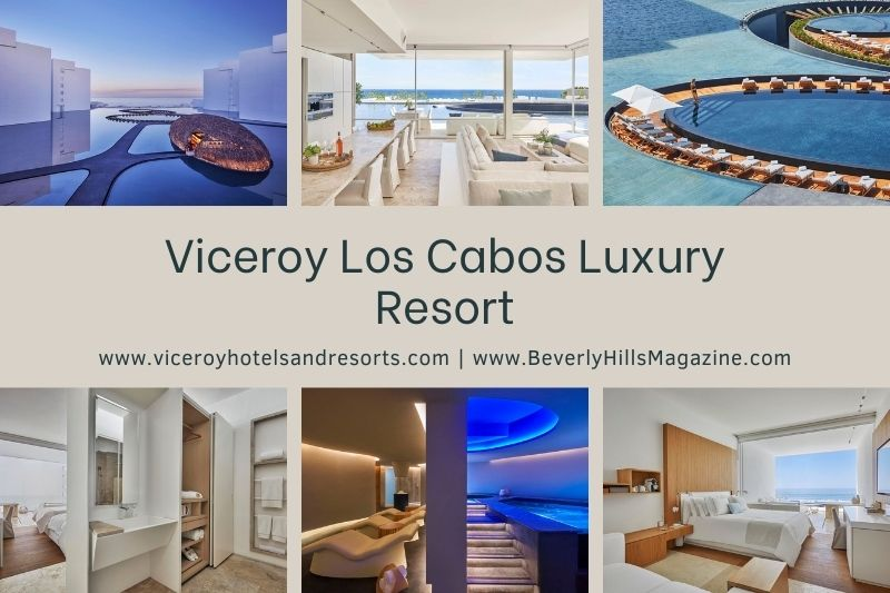 Beverly Hills Magazine Viceroy Los Cabos Luxury Resort Best resort to visit ocean view Mexican vacation