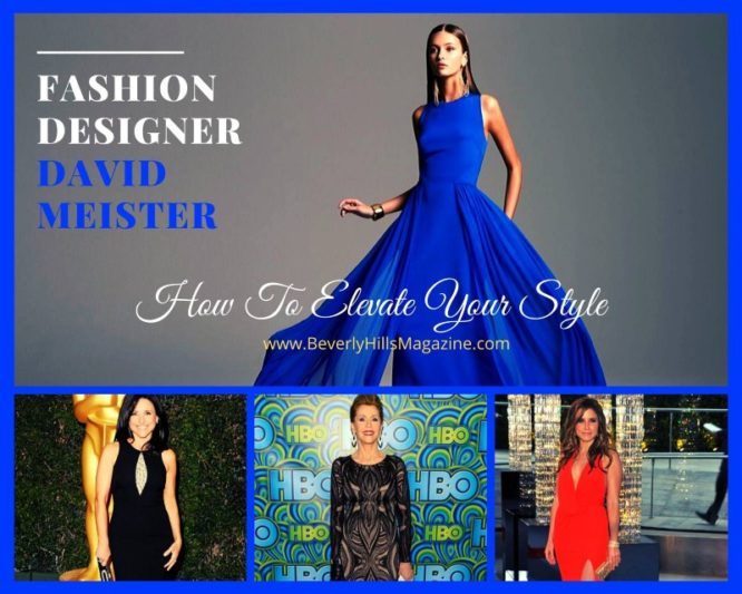 How To Elevate Your Style #style #fashion #davidmeister #beverlyhills #beverlyhillsmagazine #bevhillsmag