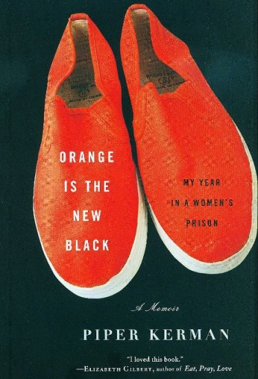 Orange is the New Black The Book by Piper Kerman