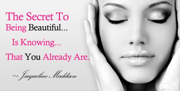 The Secret To Being Beautiful <3