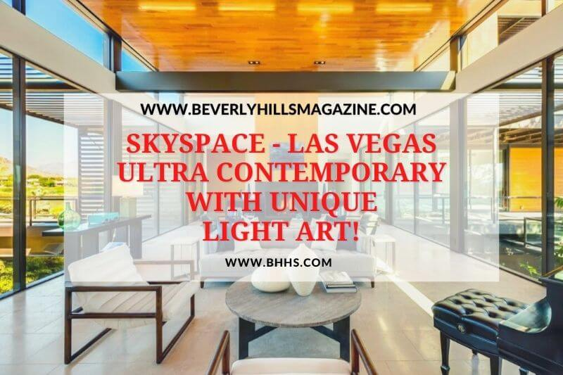 SkySpace - Las Vegas Ultra Contemporary with Unique Light Art!:#beverlyhills #beverlyhillsmagazine #skyspace #jim murrel #lightart #luxuryhomes #deserthomes #celebrityhomes #lasvegas #celebrity #modernhomes