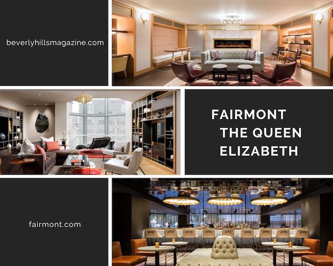 Fairmont The Queen Elizabeth: A Prestigious Hotel #travel #fivestarhotels #luxuryhotel #vacation #exclusivegetaway #beverlyhillsmagazine #beverlyhills