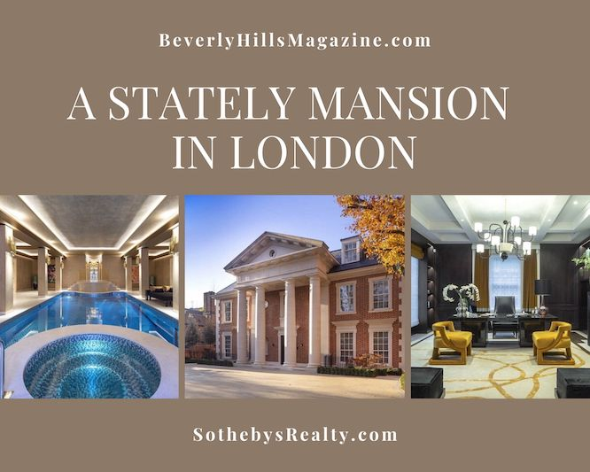A Stately Mansion in London #travel #fivestarhotels #luxuryhotel #vacation #exclusivegetaway #beverlyhillsmagazine #beverlyhills #bevhillsmag