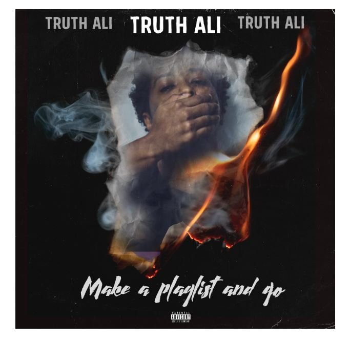 """Truth Ali releases """"Make A Playlist And Go"""" #music #hiphop #truthali"""